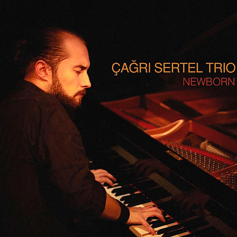 Çağrı Sertel Trio - Newborn
