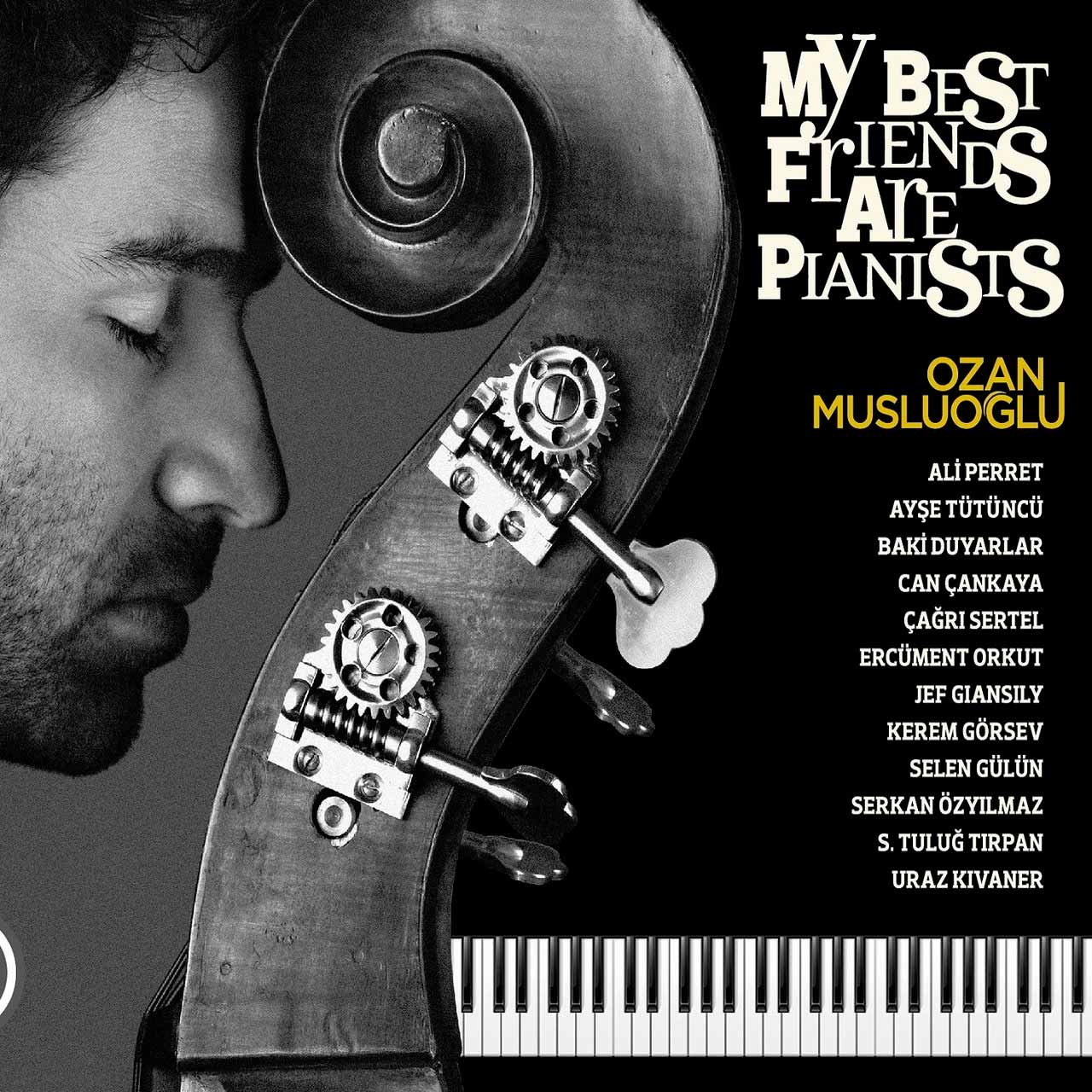 Ozan Musluoğlu - My Best Friends Are Pianists