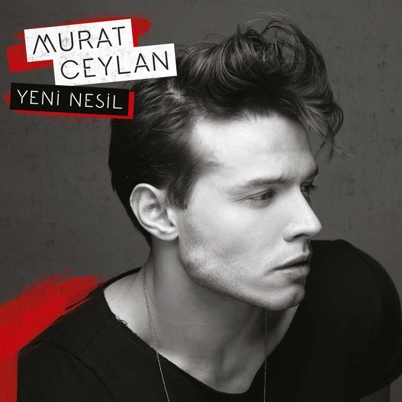 Murat Ceylan - Yeni Nesil