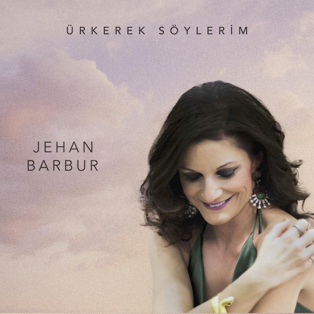 Jehan Barbur - Ürkerek Söylerim